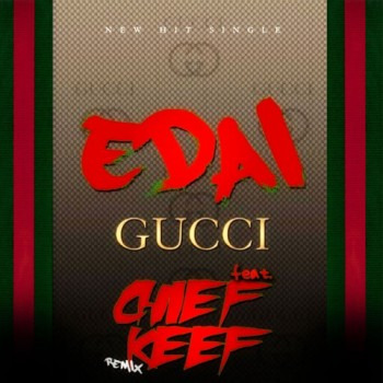GUCCI FT. CHIEF KEEF (REMIX)